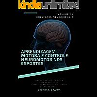 Aprendizagem motora e controle neuromotor nos esportes – volume 2 (Neurociência)
