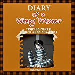 The Diary of a Wimpy Prisoner: Trapped Miner: Diary of Wimpy Collection, Book 15 | Justin B. Harrison