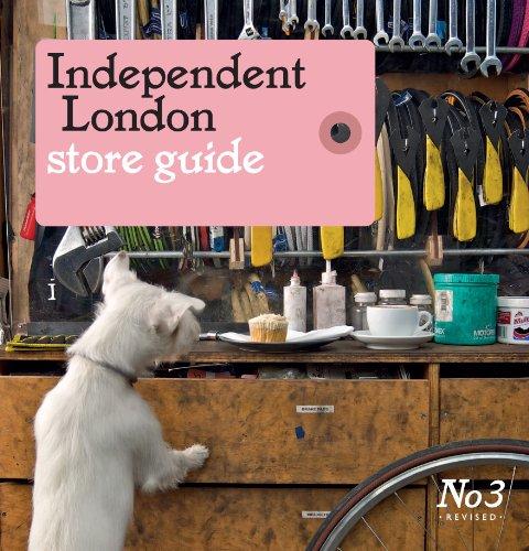 Independent London Store Guide. Moritz Steiger, Effie Fotaki