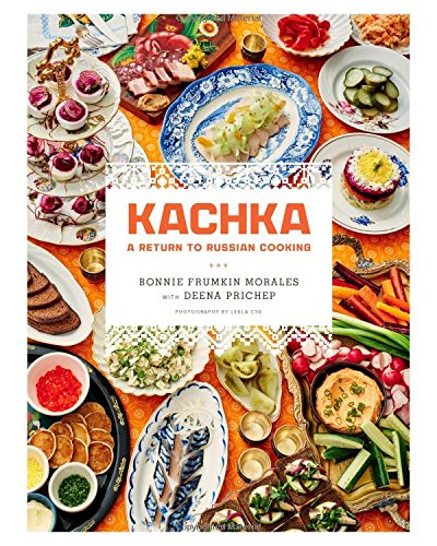 Kachka: A Return to Russian Cooking cover