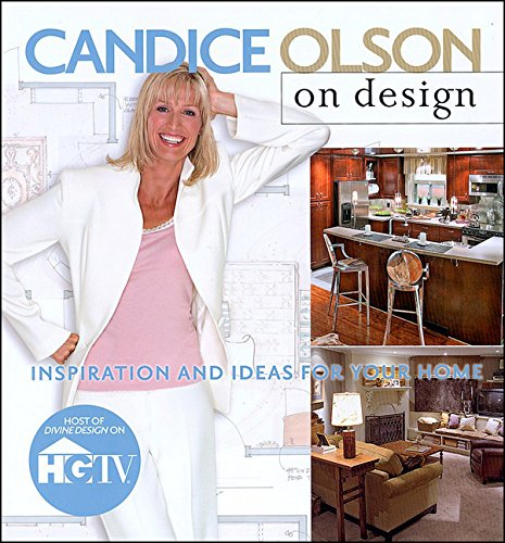 Candice Olson on Design: Inspiration and Ideas for Your Home