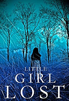 Little Girl Lost: A Riveting Kidnapping Mystery- Book 1 by [Clarke, Alexandria]