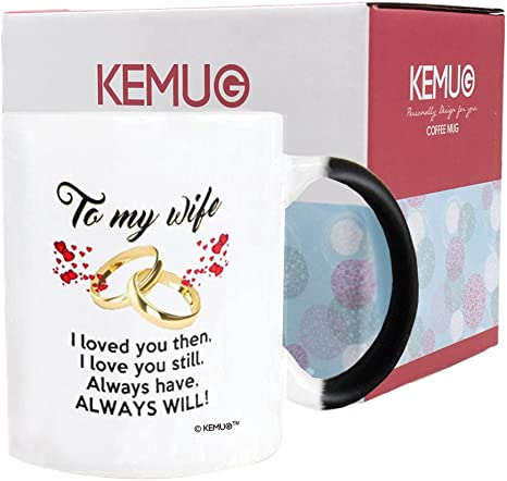 To My Wife I Love You Then I Love You Still Gift For Wife Color Changing Mug