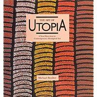 The Art of Utopia: New Direction in Contemporary Aboriginal Art