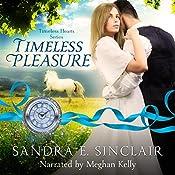 Timeless Pleasure: Timeless Hearts Series, Book 9 | Sandra E. Sinclair