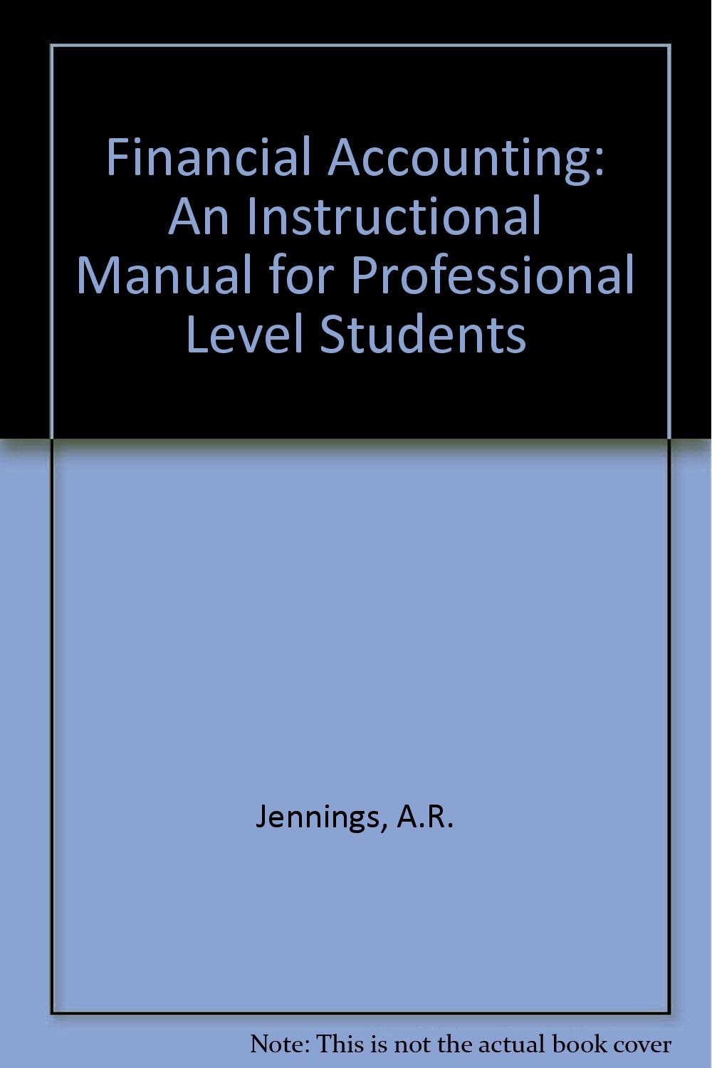 Financial Accounting: v. 2: An Instructional Manual for Professional Level  Students: A. R. Jennings: 9780905435435: Amazon.com: Books