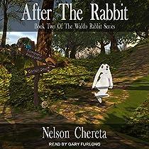 AFTER THE RABBIT: WALDO RABBIT SERIES, BOOK 2