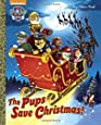 The Pups Save Christmas! (Paw Patrol) (Big Golden Book)