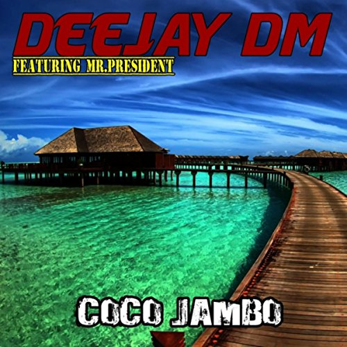 Coco Jambo Extended Mix Feat Mr President By Deejay