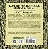 Patterns for Guernseys, Jerseys, and Arans: Fishermens Sweaters from the British Isles