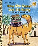 How the Camel Got Its Hump (Little Golden Book)