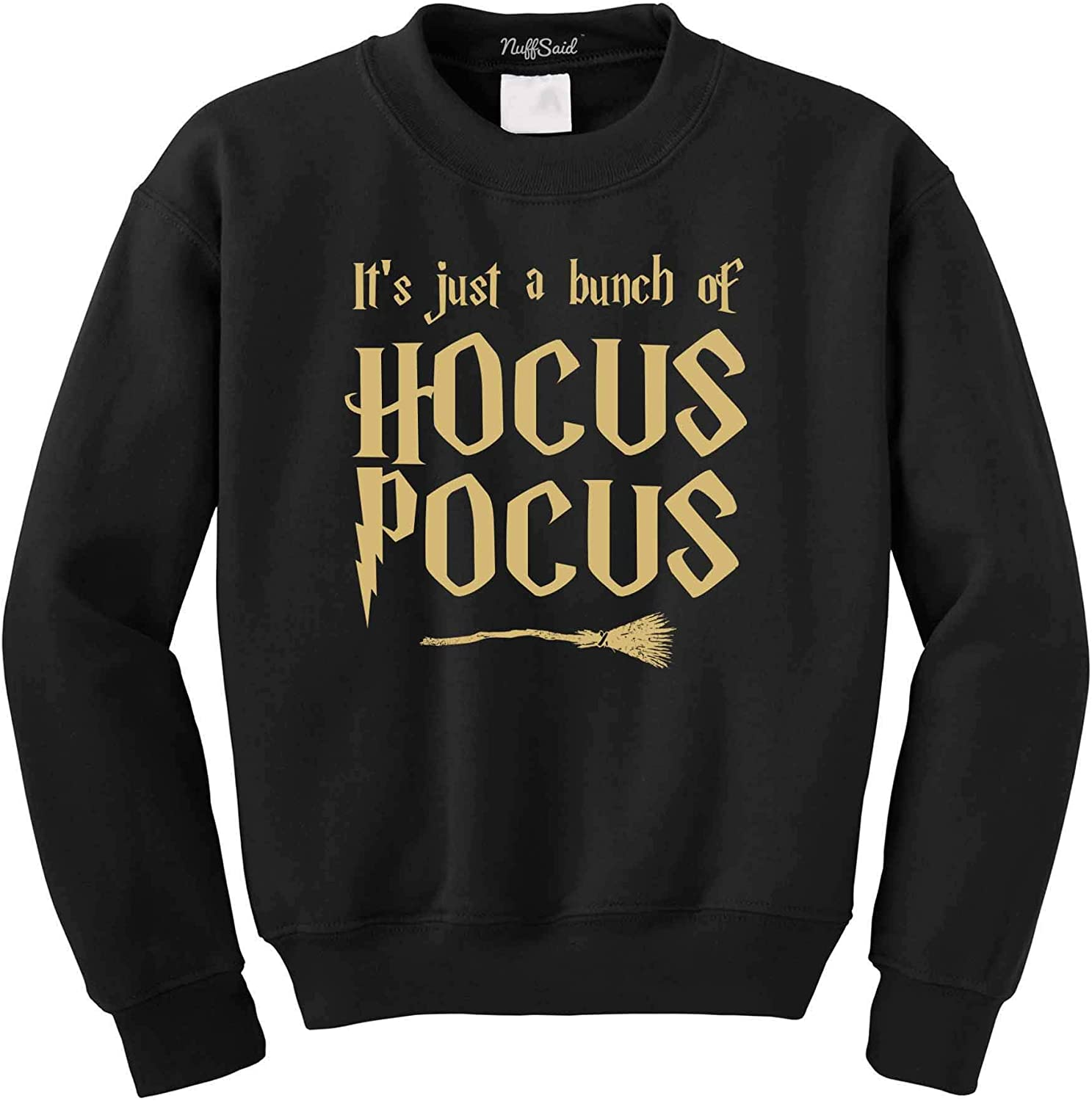 NuffSaid Its Just A Bunch of Hocus Pocus Pullover Sweatshirt Unisex Halloween Graphic Potter Crewneck