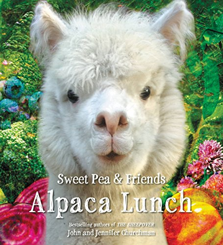 Alpaca Flowers - Alpaca Lunch (Sweet Pea & Friends Book 4)