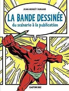 """Afficher """"La bande dessinée : du scénario à la publication"""""""