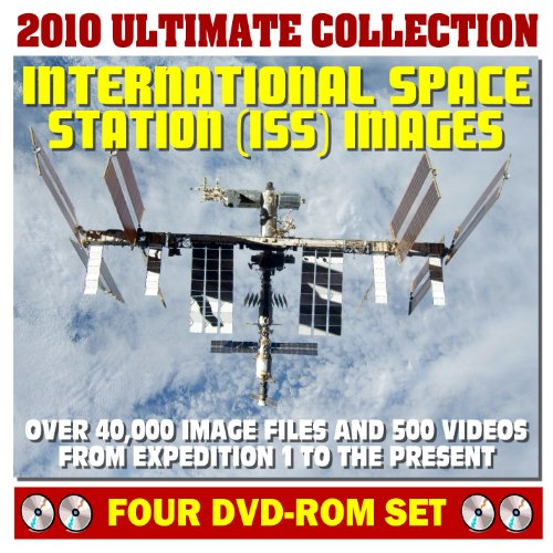 2010 Ultimate Collection of International Space Station (ISS) Images - 42,000 Image Files and 500 Videos of Expedition Crew Activities, EVAs, Hardware, Assembly, Shuttle Visits (Four DVD-ROM Set) ()