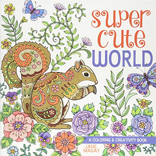Super Cute World: A Coloring and Creativity Book (Best Nature Pencil Sketches In The World)