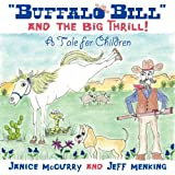 Buffalo Bill and the Big Thrill!, Janice McCurry and Jeff Menking, 1457515415