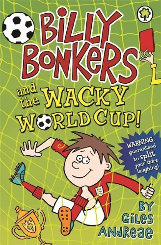 Billy Bonkers: and the Wacky World Cup! by Giles Andreae (2014-05-13)