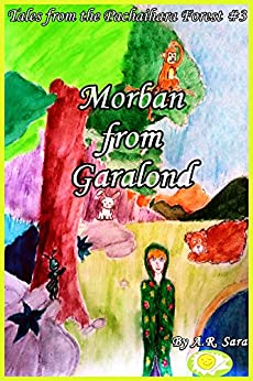 Morban From Garalond (Tales From The Pachaihara Forest Book 3) by [Sara, A.R.]