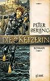 img - for Die Ketzerin. Historischer Roman. book / textbook / text book