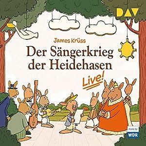 Der Sängerkrieg der Heidehasen - Live! Hörspiel