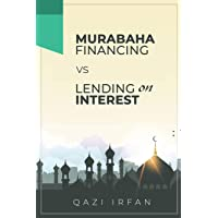 Murabaha Financing VS Lending on Interest: A thin line making big rationale of differentiation: 1