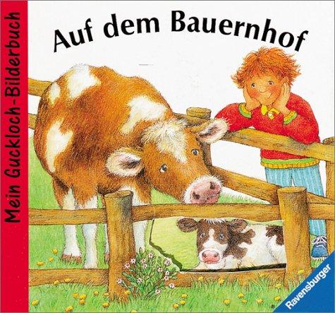 Mein Guckloch-Bilderbuch: Auf dem Bauernhof