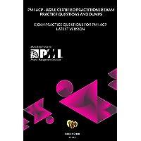 PMI-ACP - Agile Certified Practitioner Exam Practice Questions and Dumps: Exam Practice Questions for PMI-ACP LATEST…