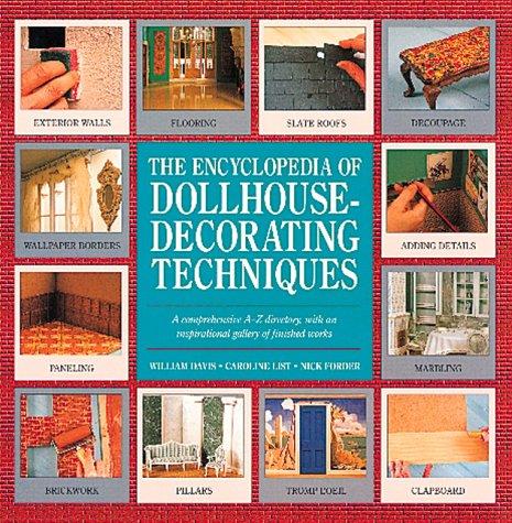 The Encyclopedia of Dollhouse Decorating Techniques (Encyclopedia of Art), Davis, William; List, Caroline; Forder, Nick