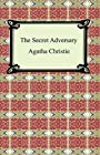 The Secret Adversary (Tommy and Tuppence Mysteries)
