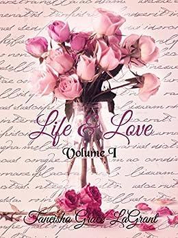 Life & Love: Volume I by [LaGrant, Taneisha]