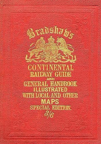 bradshaw s continental railway guide full edition old house rh amazon com bradshaw railway guide first edition bradshaw railway guide pdf