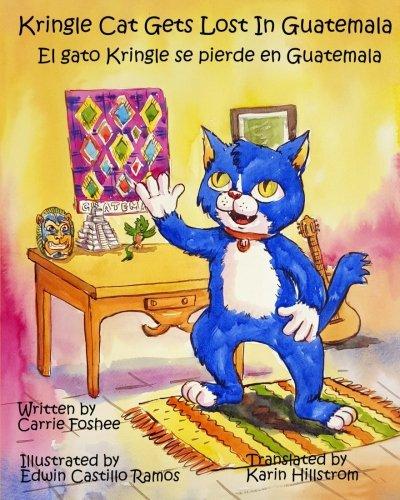 Download Kringle Cat Gets Lost IN Guatemala (Volume 2) PDF