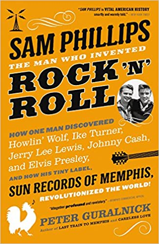 Amazon.fr - Sam Phillips: The Man Who Invented Rock 'n' Roll ...