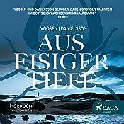 Aus eisiger Tiefe: Der dritte Fall für Ingrid Nyström und Stina Forss | Roman Voosen, Kerstin Signe Danielsson