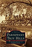 Parsippany-Troy Hills, The Parsippany Historical and Preservation Society, 0738589632