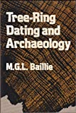 Tree-Ring Dating and Archaeology, Baillie, M. G., 0226036316
