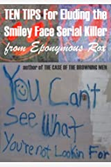 10 TIPS for Eluding the Smiley Face Serial Killer Kindle Edition