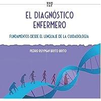 El diagnóstico enfermero: Fundamentos desde el lenguaje de la Cuidadología