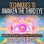 Techniques to Awaken the Third Eye | Dayanara Blue Star