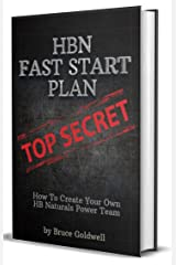 HBN Fast Start Plan: How To Create A HB Naturals Power Team Kindle Edition