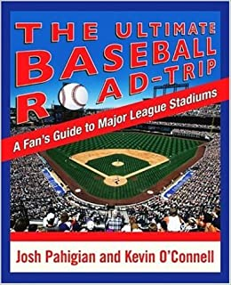 The ultimate baseball road trip a fans guide to major league the ultimate baseball road trip a fans guide to major league stadiums joshua pahigian kevin oconnell amazon books malvernweather Image collections
