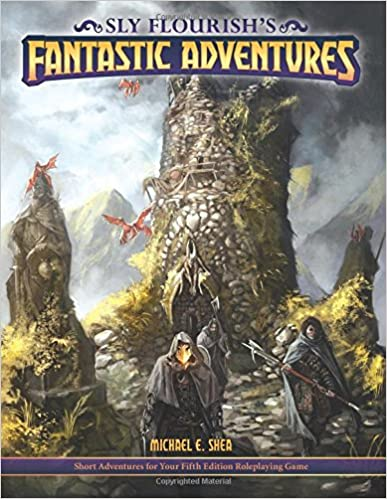 Sly flourishs fantastic adventures for 5e ten short adventures for sly flourishs fantastic adventures for 5e ten short adventures for your fifth edition fantasy roleplaying game 5th edition fandeluxe Gallery