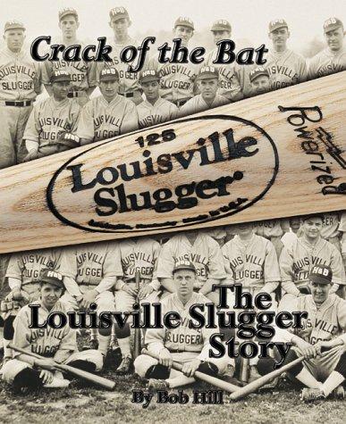 Crack of the Bat: The Louisville Slugger Story pdf