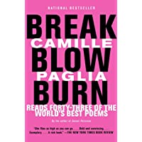 Break, Blow, Burn: Camille Paglia Reads Forty-Three of the World's Best Poems