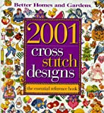 Cross Stitch Designs 2001, Better Homes and Gardens Books, 069620780X