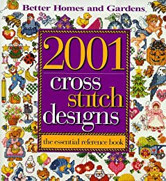 "2001 Cross Stitch Designs: The Essential Reference Book (""Better Homes & Gardens"")"