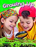 Growing Up  (Library Bound) (Science Readers: Content and Literacy)