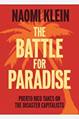 The Battle For Paradise: Puerto Rico Takes on the Disaster Capitalists Paperback