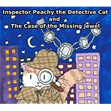 Inspector Peachy the Detective Cat and the Case of the Missing Jewel